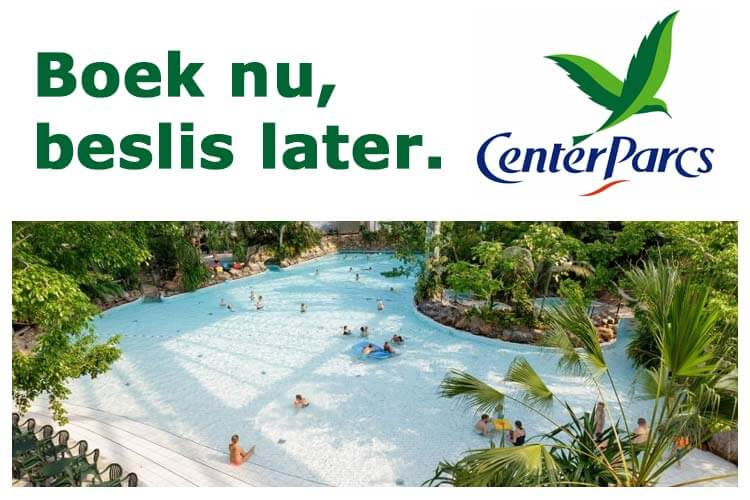 Boek nu, Beslis later. Gratis omboeken Center Parcs